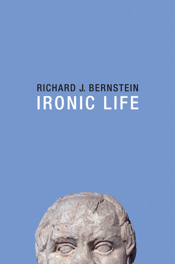 Bernstein, Richard J. - Ironic Life, ebook