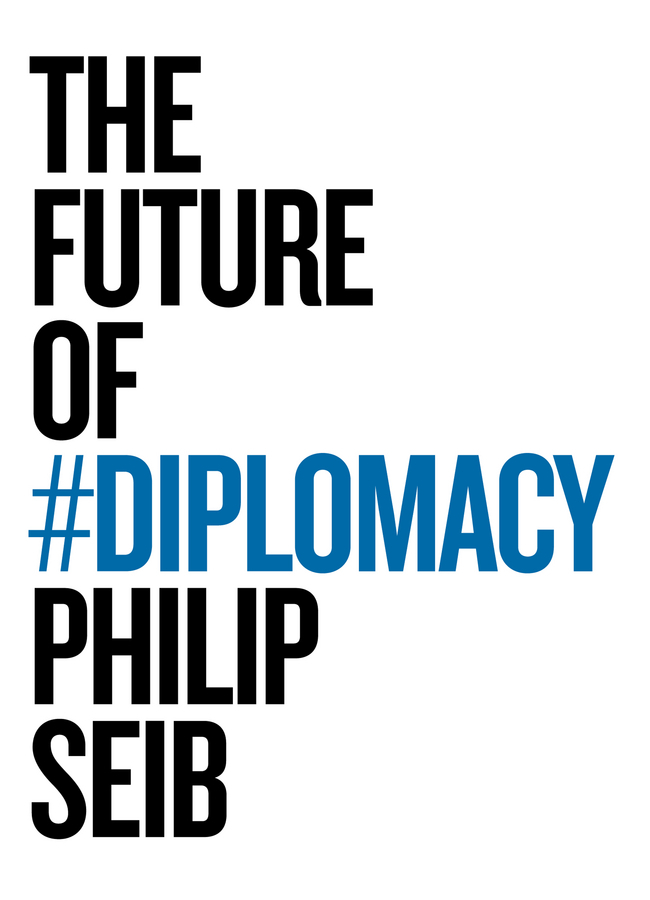 Seib, Philip - The Future of Diplomacy, ebook
