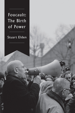 Elden, Stuart - Foucault: The Birth of Power, ebook