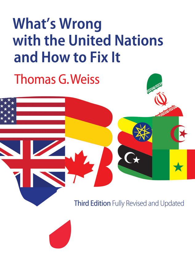 Weiss, Thomas G. - What's Wrong with the United Nations and How to Fix It, ebook