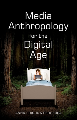 Pertierra, Anna Cristina - Media Anthropology for the Digital Age, ebook