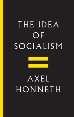 Honneth, Axel - The Idea of Socialism: Towards a Renewal, ebook