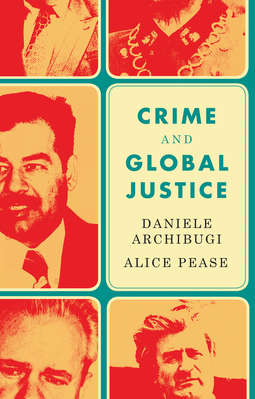 Archibugi, Daniele - Crime and Global Justice: The Dynamics of International Punishment, ebook