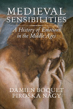 Boquet, Damien - Medieval Sensibilities: A History of Emotions in the Middle Ages, ebook