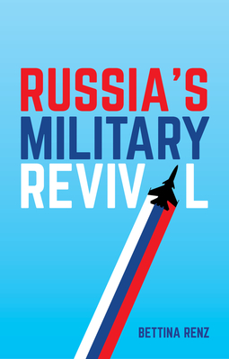 Renz, Bettina - Russia's Military Revival, ebook