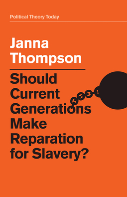 Thompson, Janna - Should Current Generations Make Reparation for Slavery?, ebook