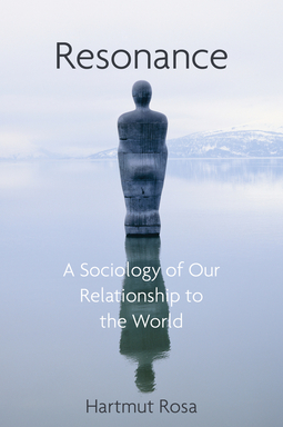 Rosa, Hartmut - Resonance: A Sociology of Our Relationship to the World, e-kirja