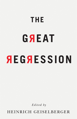 Geiselberger, Heinrich - The Great Regression, ebook