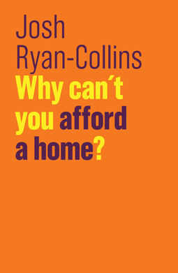 Ryan-Collins, Josh - Why Can't You Afford a Home?, ebook