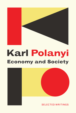 Polanyi, Karl - Economy and Society: Selected Writings, ebook