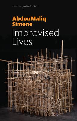 Simone, AbdouMaliq - Improvised Lives: Rhythms of Endurance in an Urban South, ebook