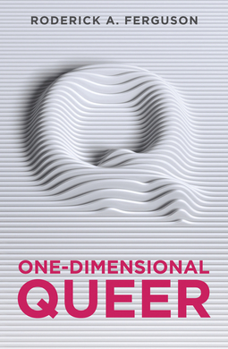 Ferguson, Roderick A. - One-Dimensional Queer, ebook