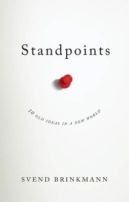 Brinkmann, Svend - Standpoints: 10 Old Ideas In a New World, ebook