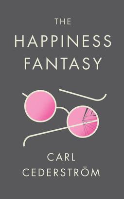 Cederström, Carl - The Happiness Fantasy, ebook
