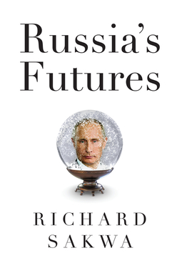 Sakwa, Richard - Russia's Futures, ebook