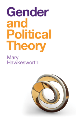 Hawkesworth, Mary - Gender and Political Theory: Feminist Reckonings, ebook