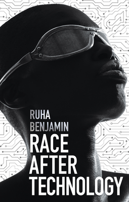 Benjamin, Ruha - Race After Technology: Abolitionist Tools for the New Jim Code, ebook