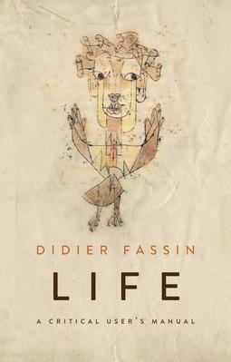 Fassin, Didier - Life: A Critical User's Manual, ebook