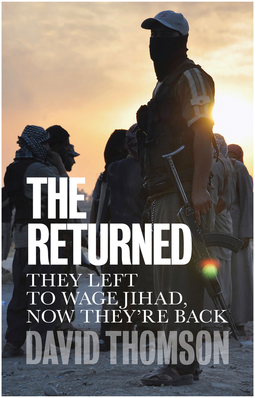 Thomson, David - The Returned: They Left to Wage Jihad, Now They're Back, ebook