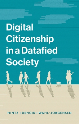Dencik, Lina - Digital Citizenship in a Datafied Society, ebook