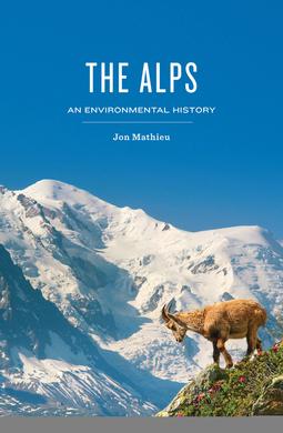 Mathieu, Jon - The Alps: An Environmental History, ebook