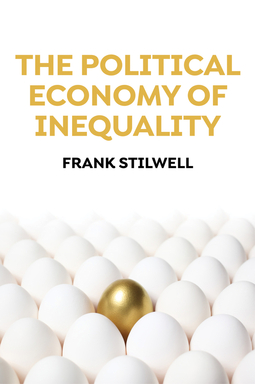 Stilwell, Frank - The Political Economy of Inequality, ebook