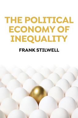 Stilwell, Frank - The Political Economy of Inequality, e-bok