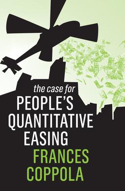 Coppola, Frances - The Case For People's Quantitative Easing, ebook