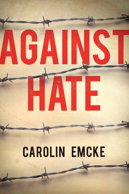 Emcke, Carolin - Against Hate, e-bok