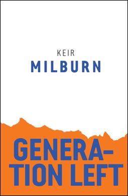 Milburn, Keir - Generation Left, e-bok