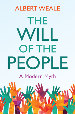 Weale, Albert - The Will of the People: A Modern Myth, ebook