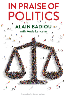 Badiou, Alain - In Praise of Politics, ebook