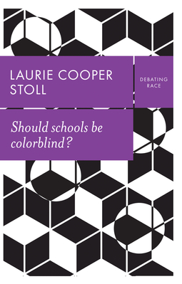 Stoll, Laurie Cooper - Should schools be colorblind?, ebook