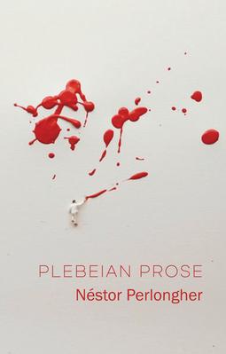 Perlongher, Néstor - Plebeian Prose, ebook