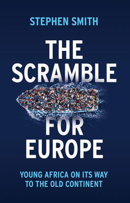 Smith, Stephen - The Scramble for Europe: Young Africa on its way to the Old Continent, ebook