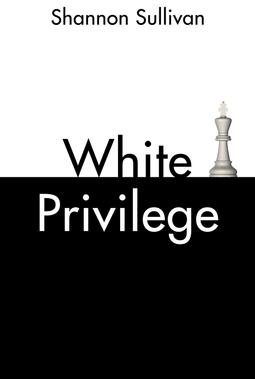 Sullivan, Shannon - White Privilege, ebook