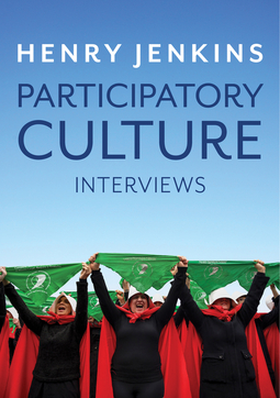 Jenkins, Henry - Participatory Culture: Interviews, ebook