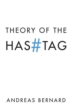 Bernard, Andreas - Theory of the Hashtag, ebook