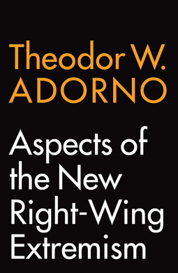Adorno, Theodor W. - Aspects of the New Right-Wing Extremism, e-kirja