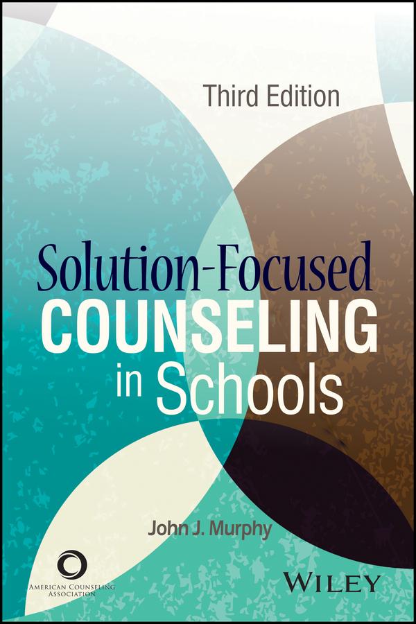 Murphy, John J. - Solution-Focused Counseling in Schools, ebook