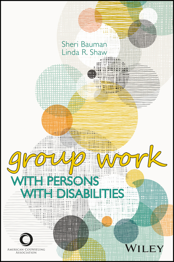 Bauman, Sheri - ACA Group Work With Persons With Disabilities, ebook