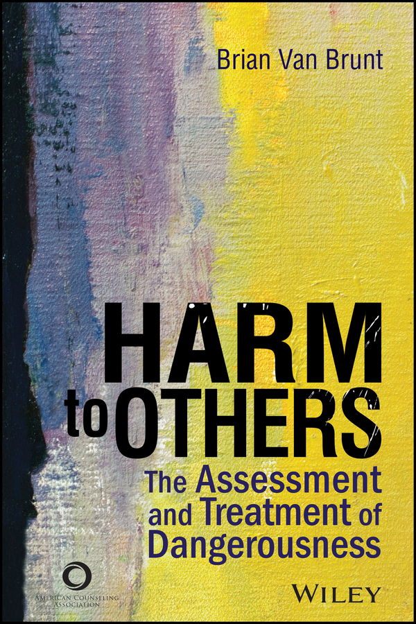 Brunt, Brian Van - Harm to Others: The Assessment and Treatment of Dangerousness, ebook