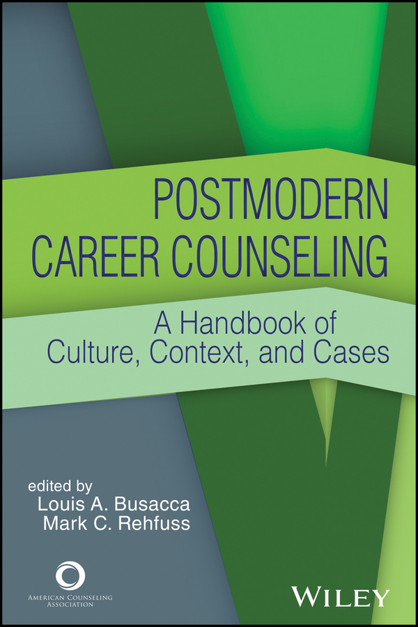 Busacca, Louis A. - Postmodern Career Counseling: A Handbook of Culture, Context, and Cases, ebook