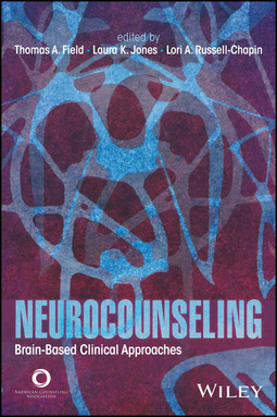Field, Thomas A. - Neurocounseling: Brain-Based Clinical Approaches, ebook