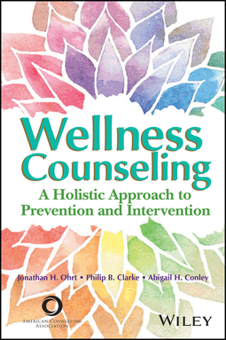 Clarke, Philip B. - Wellness Counseling in Action: A Holistic Approach to Prevention and Intervention, ebook
