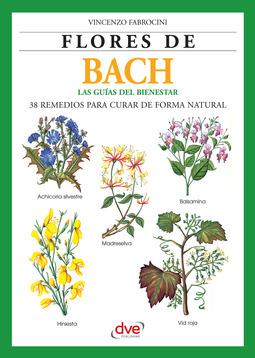 Fabrocini, Vincenzo - Flores de Bach. Guia del bienestar, 38 Remedios para curar de forma natural, ebook