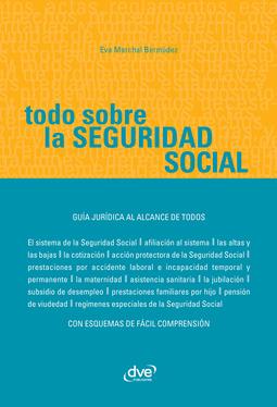 Bermúdez, Eva Marchal - Todo sobre la Seguridad Social, ebook