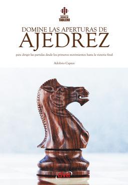 Capece, Adolivio - Domine las aperturas de ajedrez, ebook