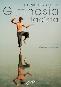 Heyoten, Louis Wan Der - El gran libro de la gimnasia taoísta, ebook
