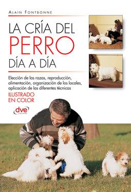 Fontbonne, Alain - La cría del perro día a día, ebook